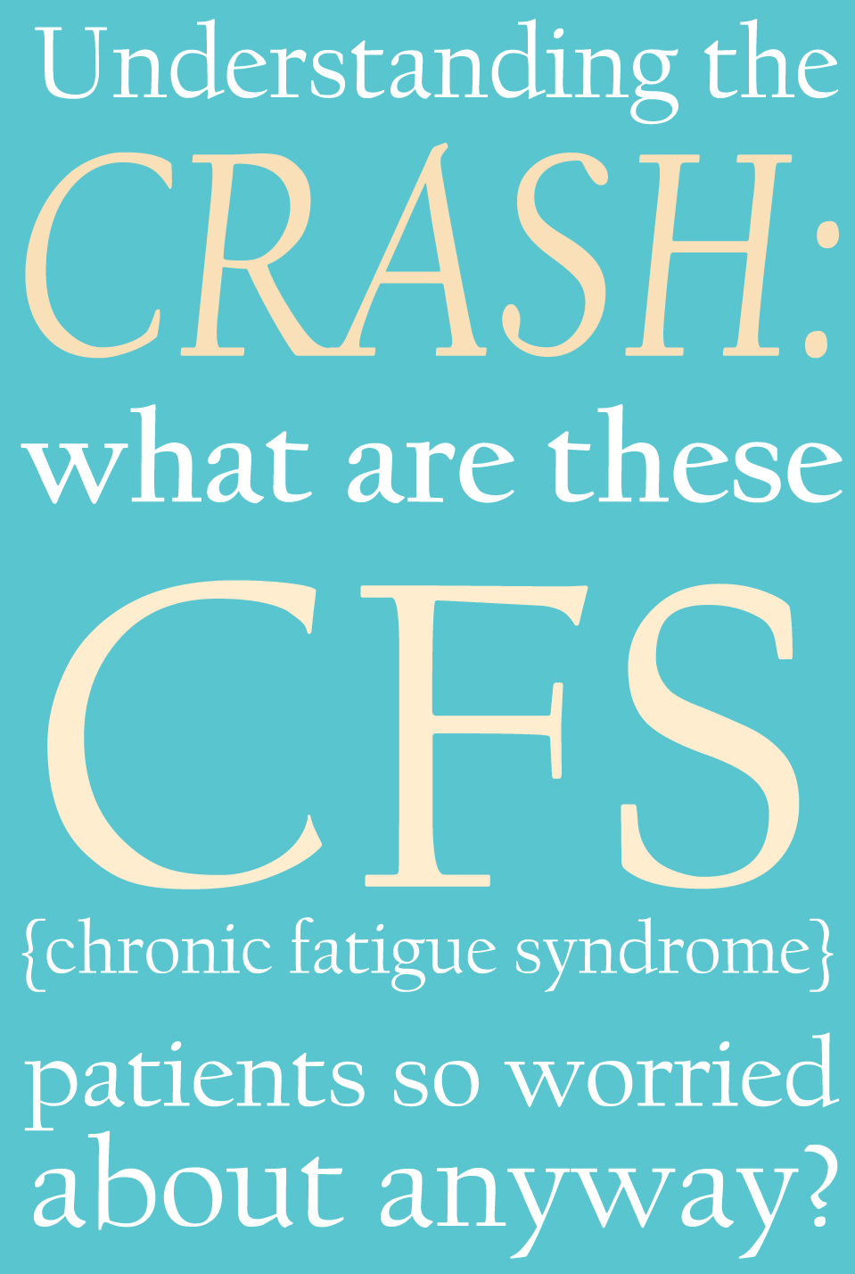 Chronic Fatigue Crash